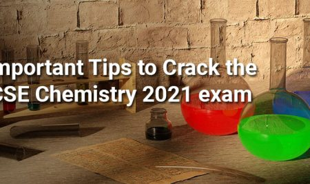 5 Important Tips to Crack the IGCSE Chemistry 2021 exam