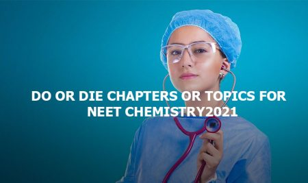 Do or die chapters and topics for NEET Chemistry 2021