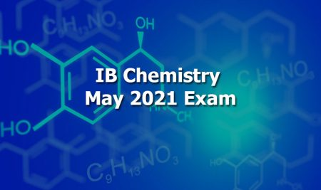 Latest News, Updates, and Changes in IB Chemistry May 2021 Exam