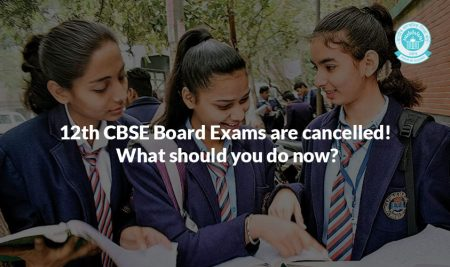 12th CBSE Board Exams are cancelled! What should you do now?