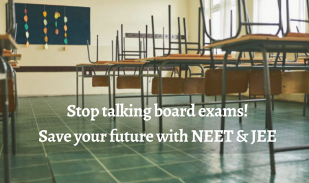 Stop talking about the 12th Board exams. Save your future with NEET & JEE!