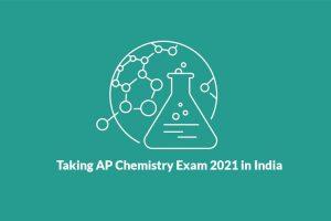 Taking-AP-Chemistry-Exam-2021-in-India