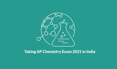 Taking AP Chemistry Exam 2021 in India