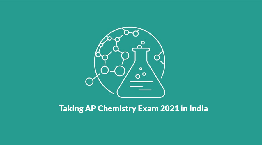 What should you know while Taking AP Chemistry Exam 2021 in India